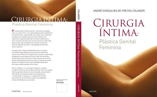 """Dr Andre Colaneri é autor do livro """"Cirurgias Intimas"""", referência nacional para o estudo de todas as cirurgias intimas: ninfoplastia, labioplastia, redução do monte de Vênus, redução dos grandes lábios vaginais, tratamento da flacidez dos lábios vaginais, laser em cirurgia intima e etc."""